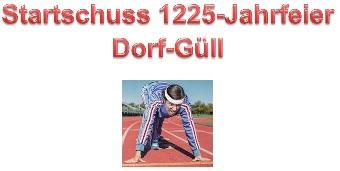 Startschuss 1225-Jahrfeier Dorf-Güll